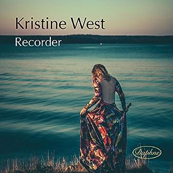 Kristine West: Recorder