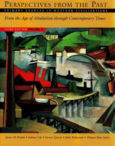 Perspectives from the Past: Primary Sources in Western Civilizations: From the Age of Absolutism through Contemporary Ti