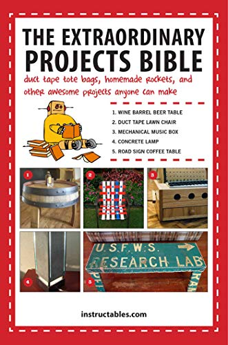The Extraordinary Projects Bible: Duct Tape Tote Bags, Homemade Rockets, and Other Awesome Projects Anyone Can Make (English Edition)