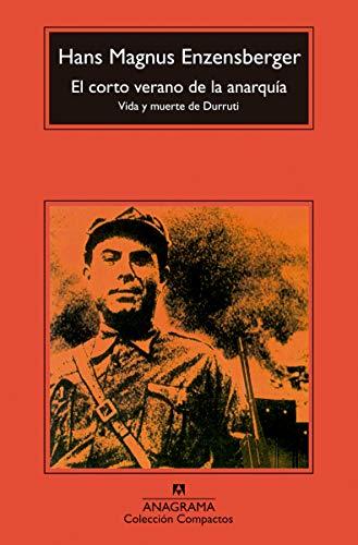 El corto verano de la anarquía : vida y muerte de Durruti (Compactos, Band 274)
