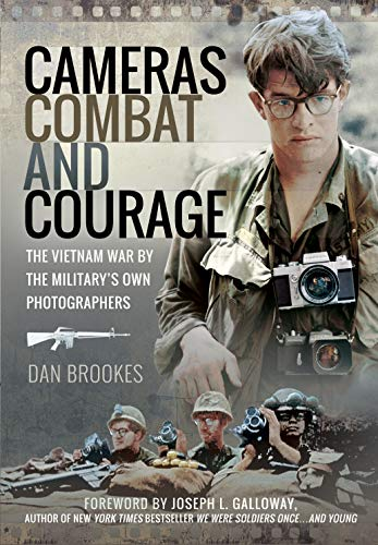 Cameras, Combat and Courage: The Vietnam War by the Military's Own Photographers