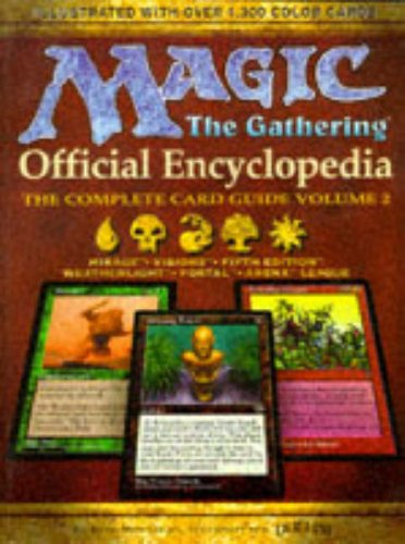 Magic: The Gathering -- Official Encyclopedia, Volume 2: The Complete Card Guide: Official Encyclopedia : the Complete Card Guide