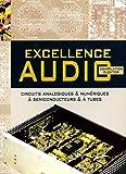 Excellence audio - Une compilation des meilleurs circuits d'Elektor en audio analogique ou numérique, à tubes ou à semiconducteurs