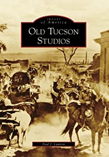 Old Tucson Studios (Images of America: Arizona)