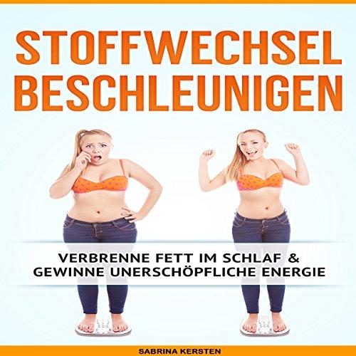 Stoffwechsel Beschleunigen [Accelerate Metabolism: Burn Fat During Sleep & Gain Inexhaustible Energy] cover art