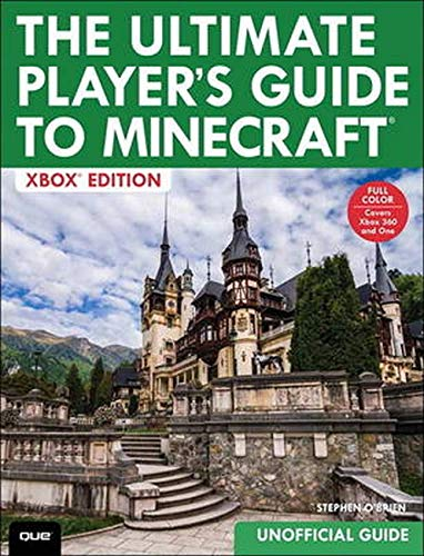 Preisvergleich Produktbild The Ultimate Player's Guide to Minecraft: Xbox Edition: Covers both Xbox 360 and Xbox One Versions