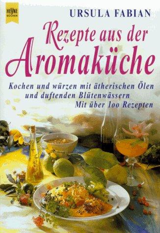 Rezepte aus der Aromaküche