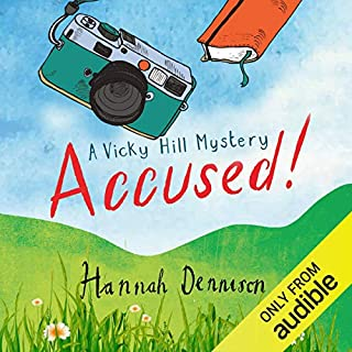 Accused!     A Vicky Hill Book              By:                                                                                                                                 Hannah Dennison                               Narrated by:                                                                                                                                 Katy Sobey                      Length: 8 hrs and 35 mins     15 ratings     Overall 3.5