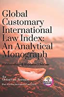 Global Customary International Law Index: An Analytical Monograph (Indian International Law Programme)