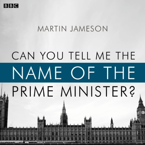 Can You Tell Me the Name of the Prime Minister? audiobook cover art