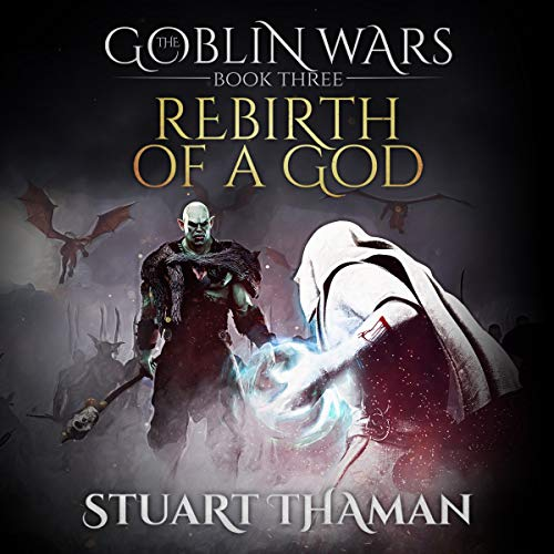 The Goblin Wars: Rebirth of a God, Book 3                   By:                                                                                                                                 Stuart Thaman                               Narrated by:                                                                                                                                 Bryson David Hoff                      Length: 8 hrs and 25 mins     1 rating     Overall 5.0