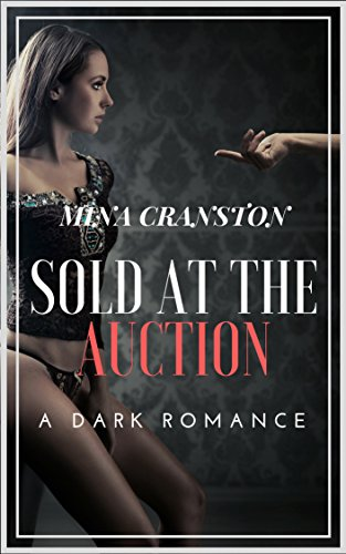 Sold at the Auction: A Dark Romance (English Edition)