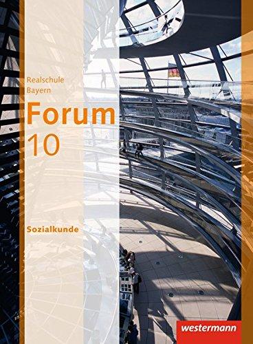 Forum - Wirtschaft und Recht / Sozialkunde Ausgabe 2012: Schülerband 10 Sozialkunde