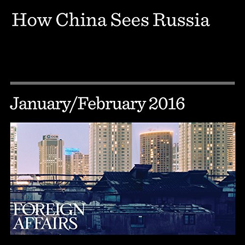 How China Sees Russia                   By:                                                                                                                                 Fu Ying                               Narrated by:                                                                                                                                 Kevin Stillwell                      Length: 25 mins     Not rated yet     Overall 0.0
