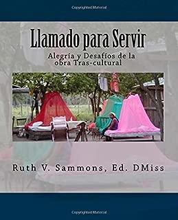 Llamado para Servir: Alegria y Desafios de la Obra Tras-cultural (Spanish Edition)