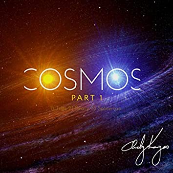 Cosmos Part 1