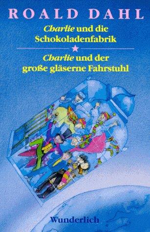 Charlie und die Schokoladenfabrik. / Charlie und der große gläserne Fahrstuhl.