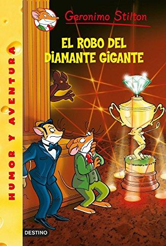 El robo del diamante gigante: Geronimo Stilton 53