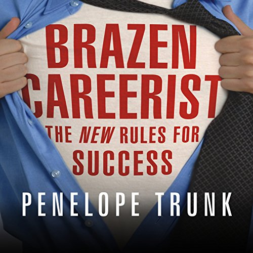 Brazen Careerist audiobook cover art