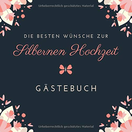 Die Besten Wünsche zur Silbernen Hochzeit Gästebuch: Silberhochzeit Gästebuch als Erinnerung  21...