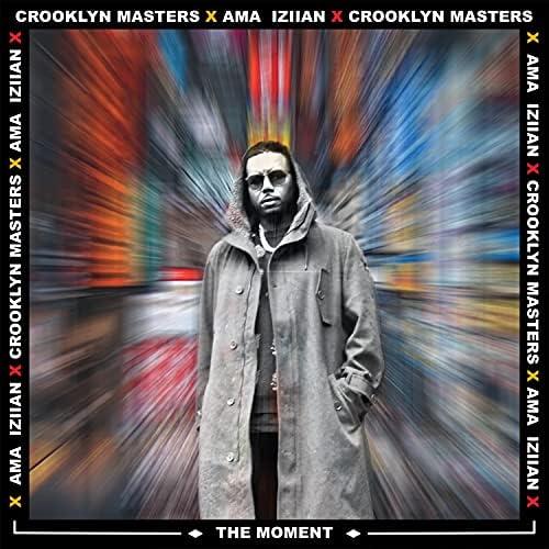 AMA IZIIAN & Crooklyn Masters