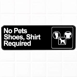 No Pets, Shoes and Shirt Required Sign for Door/Wall - Black and White, 9 x 3-inches No Pets No Shoes No Shirt Sign for Business by Tezzorio