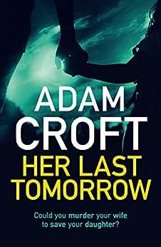 Her Last Tomorrow by [Adam Croft]