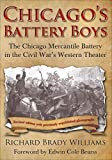 Chicago\'s Battery Boys: The Chicago Mercantile Battery in the Civil War\'s Western Theater (English Edition)