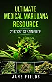 Ultimate Medical Marijuana Resource 2017 CBD Strain Guide 2nd Edition: The 2017 Medical Marijuana & Cannabis CBD / THC Strain Guide 2nd Edition with +100 Strains grinders for weed Oct, 2020