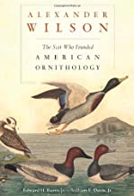 Alexander Wilson: The Scot Who Founded American Ornithology