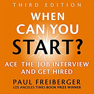 When Can You Start? Ace the Job Interview and Get Hired, Third Edition cover art