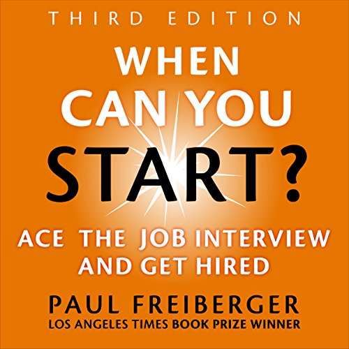 When Can You Start? Ace the Job Interview and Get Hired, Third Edition audiobook cover art