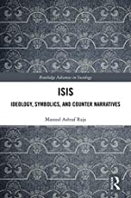 ISIS: Ideology, Symbolics, and Counter Narratives (Routledge Advances in Sociology)