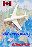 Kid s Trip Diary Edmonton: 6 x 9 Lined Journal, 126 pages | Journal Travel | Memory Book | A Mindful Journal Travel | A Gift for Everyone | Edmonton |