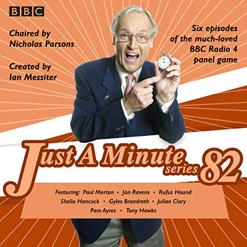 Just a Minute: Series 82     The BBC Radio 4 Comedy Panel Game              By:                                                                                                                                 BBC Radio Comedy                               Narrated by:                                                                                                                                 full cast,                                                                                        Tony Hawks,                                                                                        Gyles Brandreth,                   and others                 Length: 3 hrs and 43 mins     4 ratings     Overall 5.0