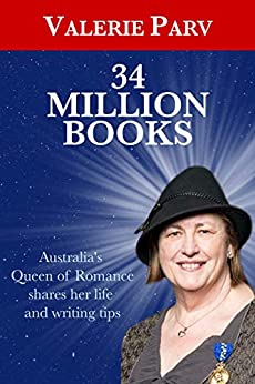 [Valerie Parv]の34 Million Books: Australia's Queen of Romance shares her life and writing tips (English Edition)