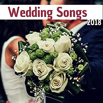 Wedding Songs 2018 - Perfectly Arranged Romantic Piano Soundtrack for Weddings
