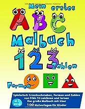 Mein erstes ABC, Zahlen, Formen Malbuch: Spielerisch Großbuchstaben, Formen und Zahlen von 0 bis 10 zeichnen und lernen. D...