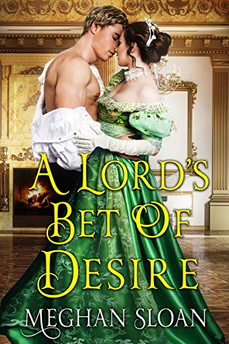 A Lord's Bet of Desire: A Historical Regency Romance Book