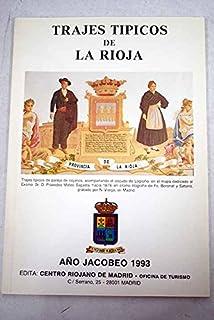Trajes típicos de La Rioja: con motivo de la exposición de muñecos con trajes típicos de La Rioja en las fiestas de San Bernabé de 1993 celebrada en el Centro Riojano de Madrid