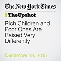 Rich Children and Poor Ones Are Raised Very Differently's image
