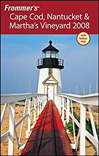 Frommer's Cape Cod, Nantucket & Martha's Vineyard 2008 (Frommer's Complete Guides)