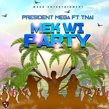 Mek We Party (feat. Tnai)