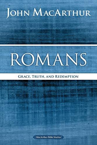 Romans: Grace, Truth, and Redemption (MacArthur Bible Studies)