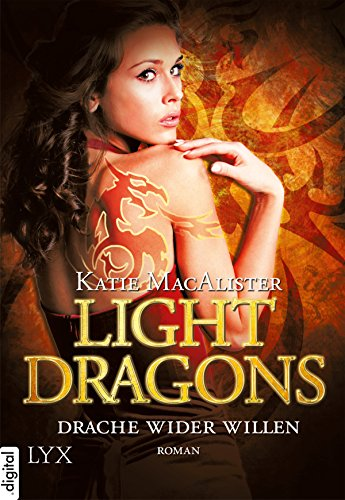 Light Dragons - Drache wider Willen (Light-Dragons-Reihe 1)