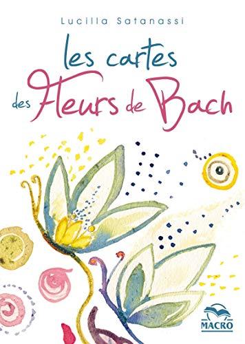 Les cartes des fleurs de Bach: Coffret de 38 cartes illustrées, une pour chaque fleur