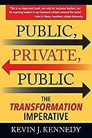 Public - Private - Public: The Transformation Imperative
