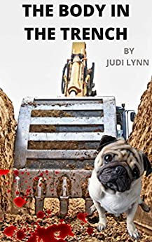 The Body In the Trench: Jazzi Zanders mystery #7 by [Judi Lynn]