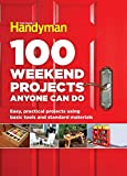100 Weekend Projects Anyone Can Do: Easy, practical...