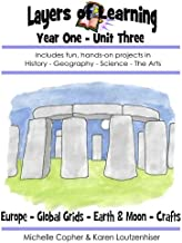 Layers of Learning Year One Unit Three: Ancient Europe, Global Grids, Earth & Moon, Crafts